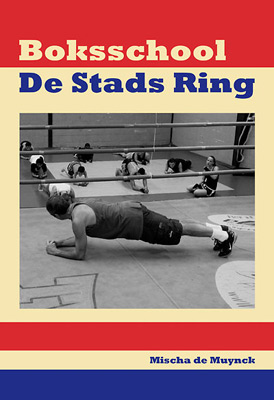 Boksschool de Stads Ring door Mischa de Muynck