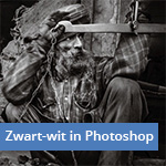 Cursus Zwart-wit in Camera RAW en Photoshop